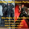 Kinky Multi Slave Party with Miss Mighty on July 27